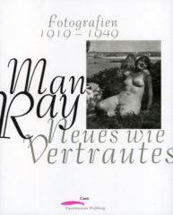 Man Ray – Neues wie Vertrautes